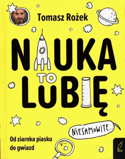 Nauka To lubię - Tomasz Rożek | okładka