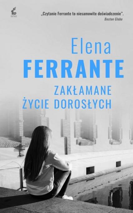 Zakłamane życie dorosłych - Elena Ferrante | okładka