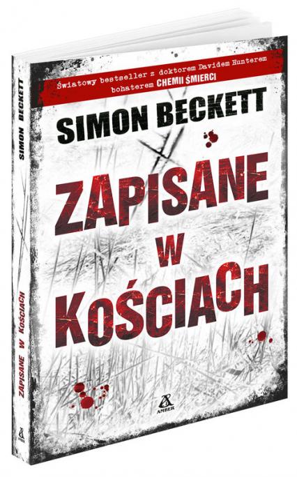 Zapisane w kościach - Simon Beckett | okładka