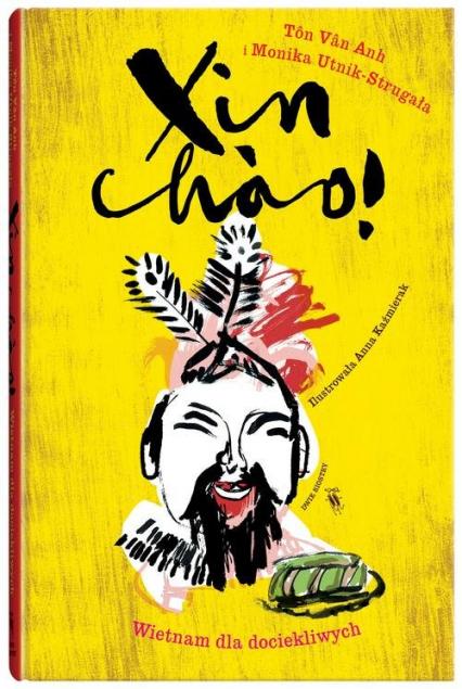 Xin chao! Wietnam dla dociekliwych - Vân Anh Tôn, Utnik-Strugała Monika | okładka