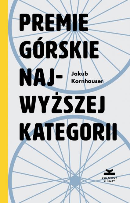 Premie górskie najwyższej kategorii - Jakub Kornhauser | okładka
