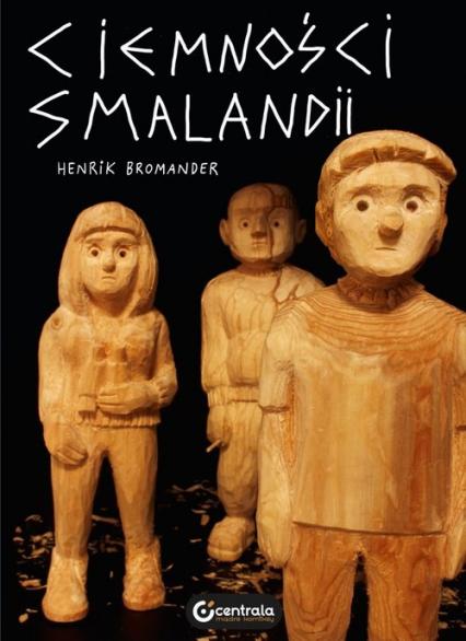 Ciemności Smalandii - Henrik Bromander | okładka