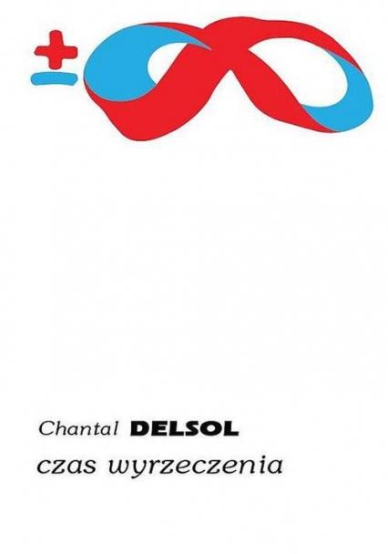 Czas wyrzeczenia - Chantal Delsol   okładka