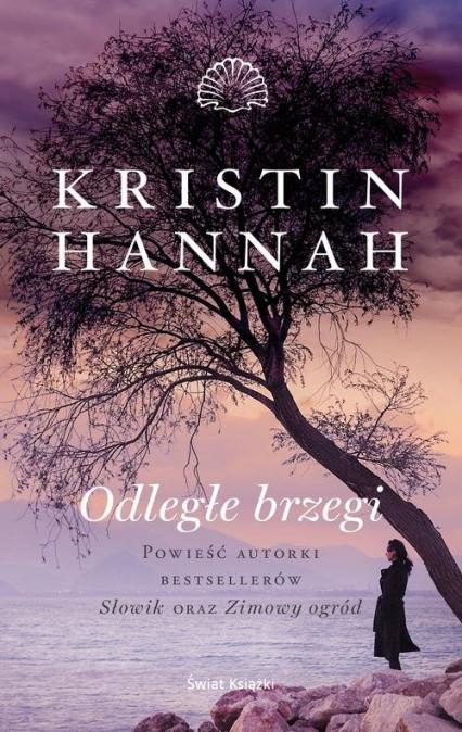 Odległe brzegi - Kristin Hannah   okładka