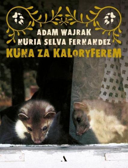 Kuna za kaloryferem - Wajrak Adam, Fernandez Nuria Selva   okładka