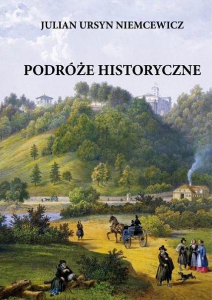 Podróże historyczne - Niemcewicz Julian Ursyn | okładka