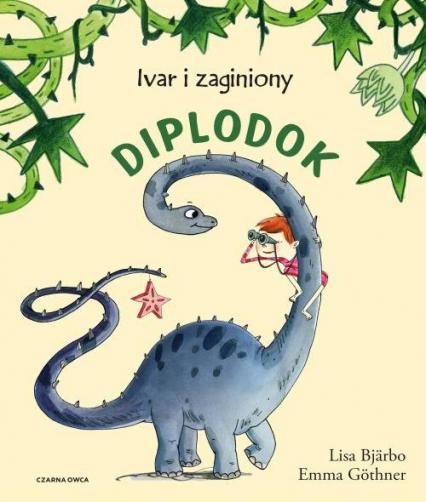 Ivar i zagubiony diplodok - Lisa Bjarbo   okładka