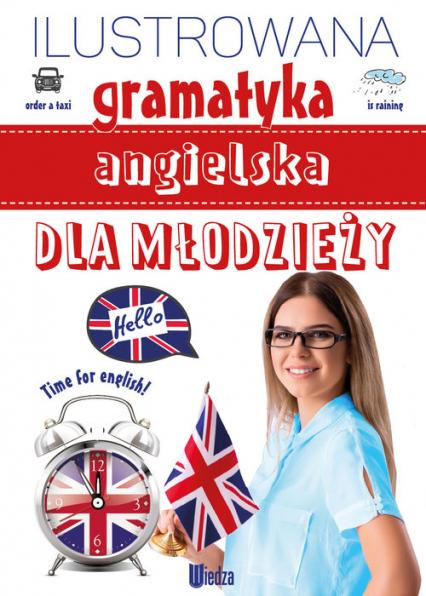 Ilustrowana gramatyka angielska dla młodzieży - Marta Machałowska | okładka