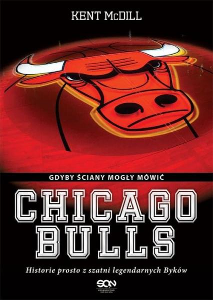 Chicago Bulls Gdyby ściany mogły mówić - Kent McDill   okładka
