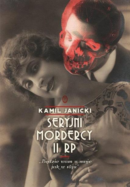 Seryjni mordercy II RP - Kamil Janicki | okładka