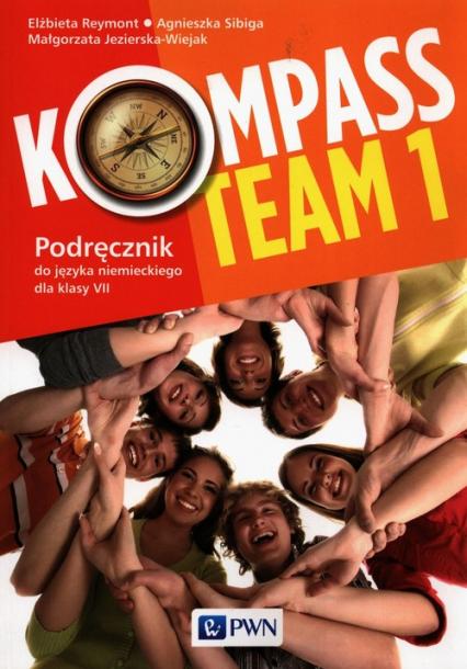 Kompass Team 1 Podręcznik do języka niemieckiego dla klas 7 Szkoła podstawowa - Reymont Elżbieta, Sibiga Agnieszka, Jezierska-Wiejak Małgorzata   okładka