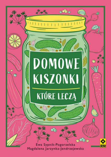Domowe kiszonki które leczą - Jarzynka-Jendrzejewska Magdalena, Sypnik-Pogorzelska Ewa   okładka