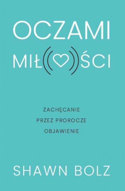 Oczami miłości - Shawn Boltz | okładka