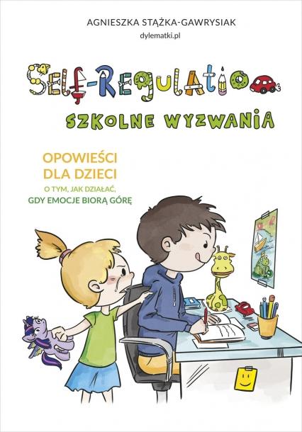 Self-Regulation. Szkolne wyzwania - Stążka-Gawrysiak Agnieszka | okładka