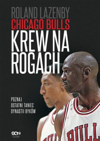 Chicago Bulls Krew na rogach - Roland Lazenby   okładka