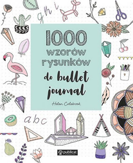 1000 wzorów rysunków do bullet journal - Helen Colebrook   okładka