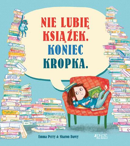 Nie lubię książek Koniec kropka - Emma Perry   okładka