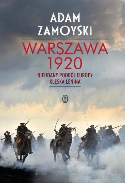 Warszawa 1920 Nieudany podbój Europy. Klęska Lenina - Adam Zamoyski | okładka