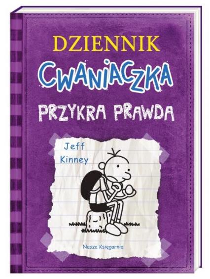 Dziennik Cwaniaczka Przykra prawda - Jeff Kinney | okładka