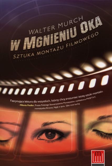 W mgnieniu oka Sztuka montażu filmowego - Walter Murch | okładka