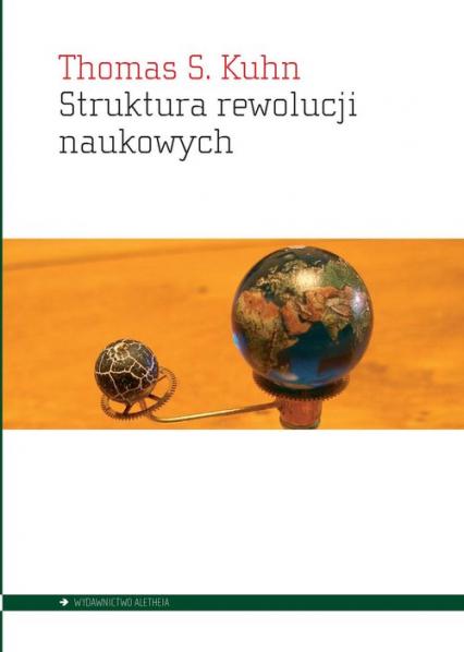 Struktura rewolucji naukowych - Thomas Kuhn   okładka