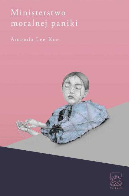 Ministerstwo moralnej paniki - Lee Koe Amanda | okładka