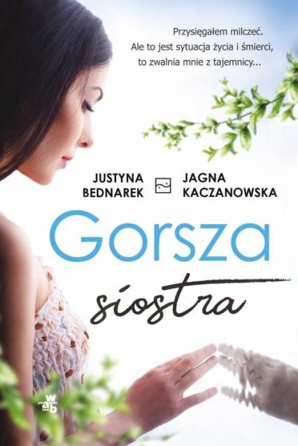 Gorsza siostra - Justyna Bednarek | okładka