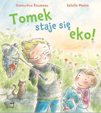 Tomek staje się eko! - Rousseau Genevieve, Meens Estelle | okładka