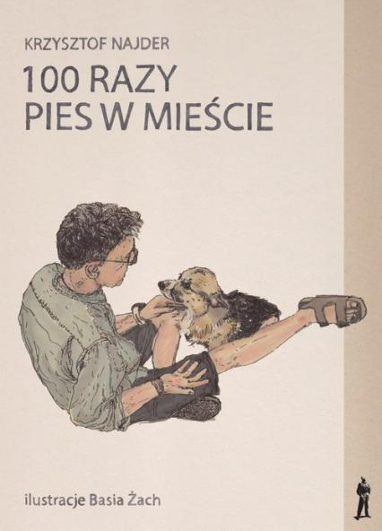 100 razy pies w mieście - Krzysztof Najder   okładka