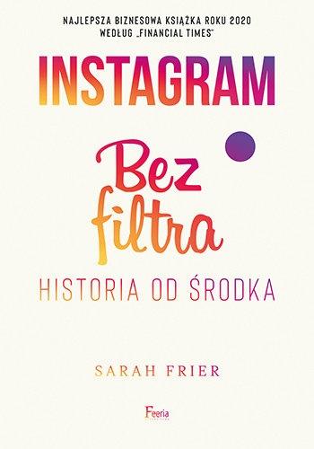 Instagram Bez filtra - Sarah Frier | okładka