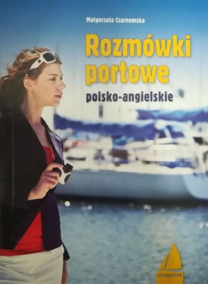 Rozmówki portowe polski-angielskie - Małgorzata Czarnomska | okładka