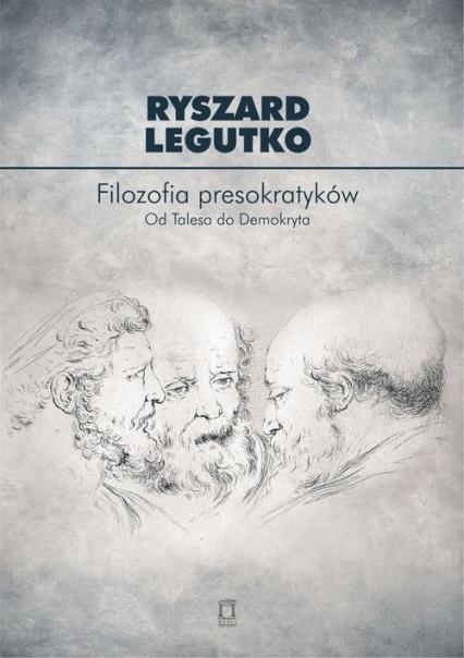Filozofia presokratyków Od Talesa do Demokryta - Ryszard Legutko | okładka