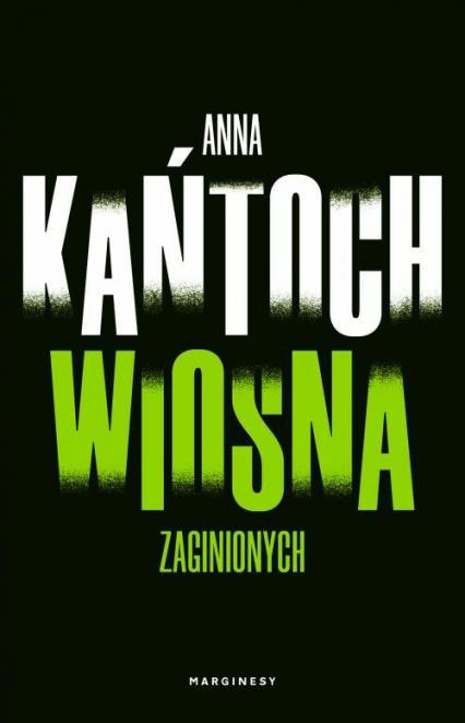 Wiosna zaginionych - Anna Kańtoch   okładka