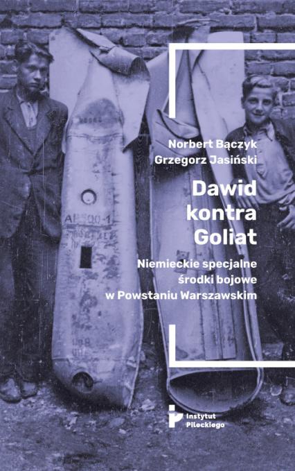 Dawid kontra Goliat Niemieckie specjalne środki bojowe w Powstaniu Warszawskim. - zbiorowa Praca | okładka