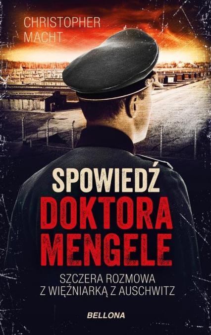 Spowiedź doktora Mengele - Christopher Macht   okładka