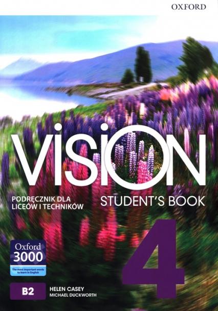 Vision 4 Podręcznik Liceum technikum - Casey Helen, Duckworth Michael   okładka