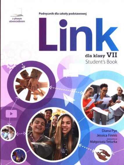 Link 7 Podręcznik z cyfrowym odzwierciedleniem Szkoła podstawowa - Pye Diana, Finnis Jessica   okładka