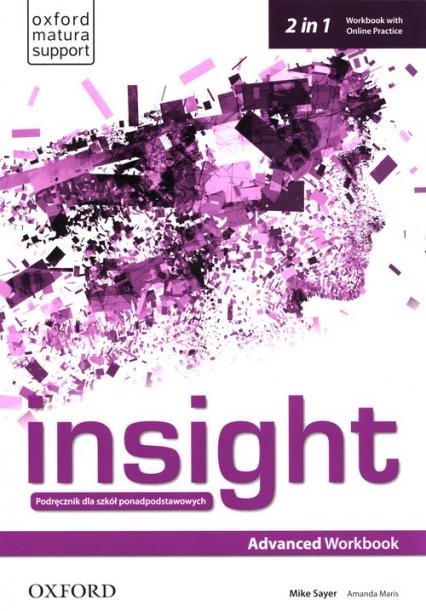 Insight Advanced Workbook with Online Practice Szkoły ponadpodstawowe - Sayer Mike, Maris Amanda   okładka