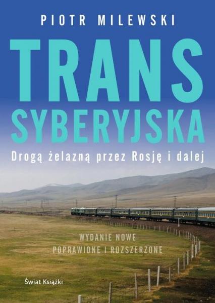 Transsyberyjska Drogą żelazną przez Rosję i dalej - Piotr Milewski | okładka
