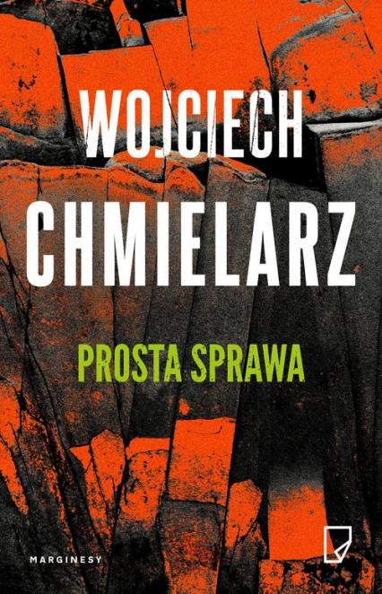 Prosta sprawa - Wojciech Chmielarz | okładka