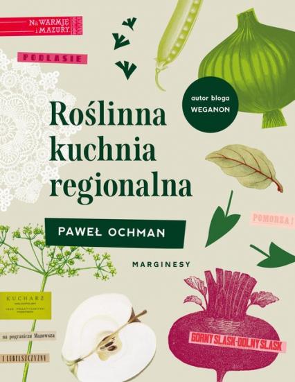 Roślinna kuchnia regionalna - Paweł Ochman | okładka