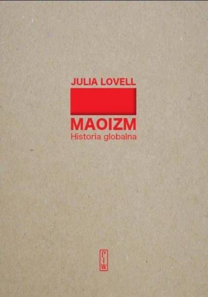 Maoizm Historia globalna - Julia Lovell | okładka