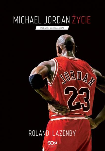 Michael Jordan. Życie - Roland Lazenby | okładka