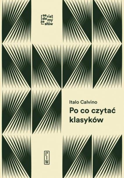 Po co czytać klasyków - Italo Calvino   okładka