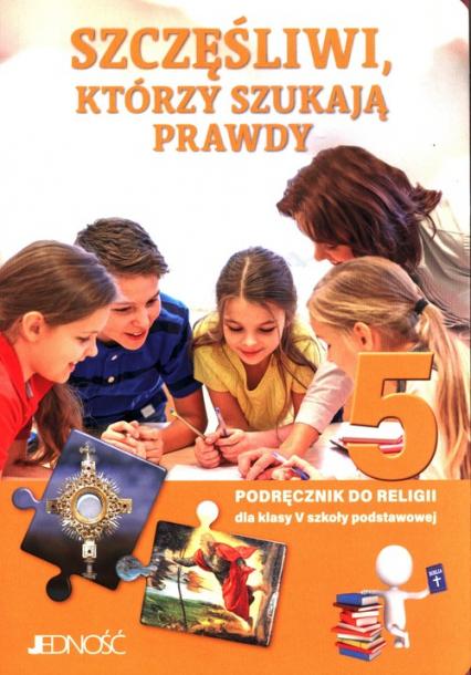 Szczęśliwi, którzy szukają prawdy 5 Podręcznik do nauki religii Szkoła podstawowa - Mielnicki Krzysztof, Kondrak Elżbieta | okładka