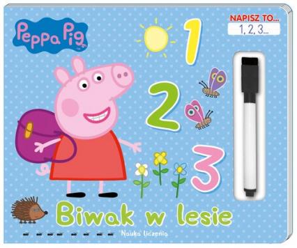 Peppa Pig. Napisz to… 1,2,3... Biwak w lesie. - zbiorowe opracowanie   okładka