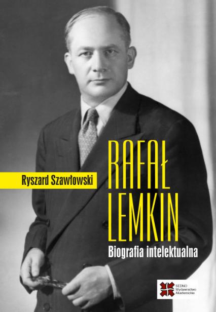 Rafał Lemkin Biografia intelektualna - Ryszard Szawłowski   okładka