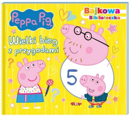 Peppa Pig Bajkowa biblioteczka Wielki bieg z przygodami - zbiorowe opracowanie | okładka