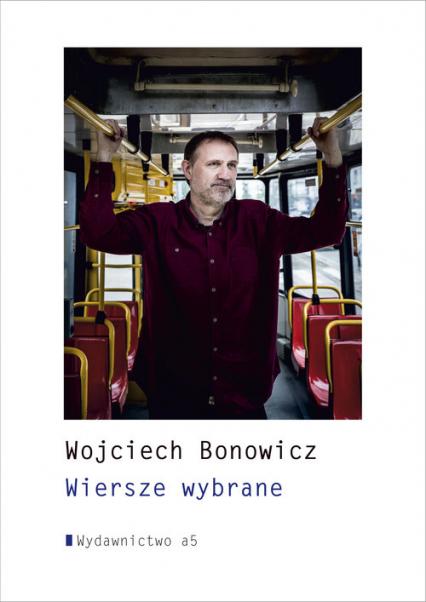 Wiersze wybrane - Wojciech Bonowicz | okładka