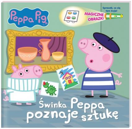 Peppa Pig Magiczne obrazki Świnka Peppa poznaje sztukę - zbiorowe opracowanie   okładka